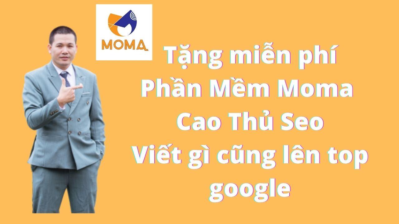 Phần Mềm Moma Cao Thủ Seo - Viết Gì cũng lên top google