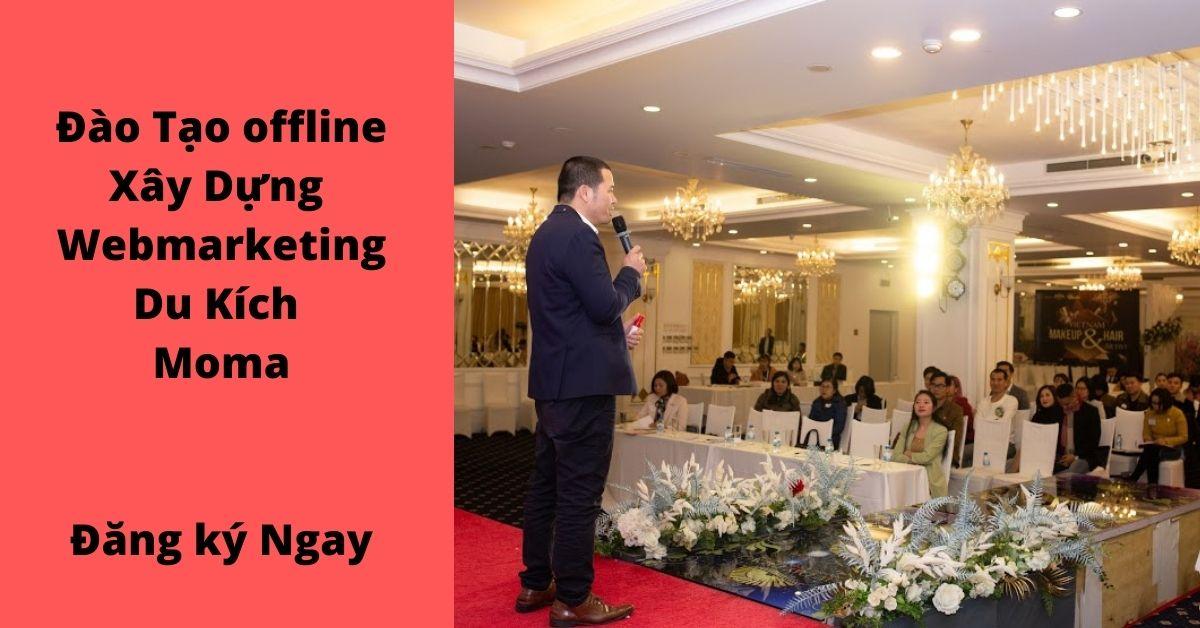 Đào tạo offline Tại Hà Nội Giải pháp moma marketing du kích đột phá kinh doanh