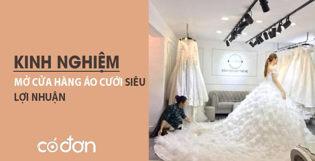 Kinh nghiệm mở cửa hàng áo cưới